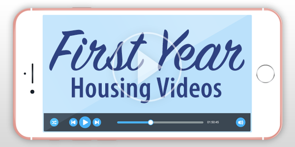 First Year Housing Videos