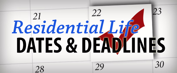 Residential Life Dates and Deadlines