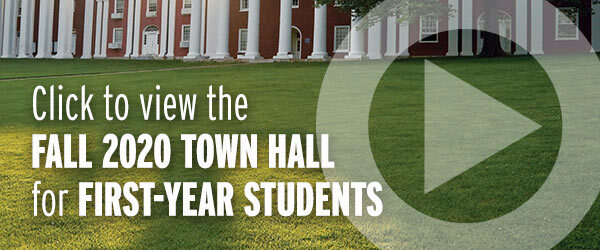 Click to view the Fall 2020 Town Hall for First-Year Students